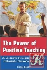 Книга The Power of Positive Teaching: 35 Successful Strategies for Active and Enthusiastic Classroom Participation