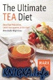 Аудиокнига The Ultimate Tea Diet: How Tea Can Boost Your Metabolism, Shrink Your...