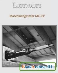 Книга Maschinengewehr MG FF.