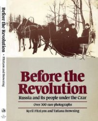 Книга Before the Revolution: Russia and its People Under the Czar
