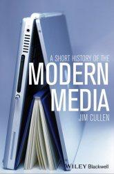 Книга A Short History of the Modern Media