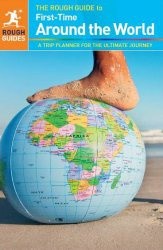 Книга The Rough Guide to First-Time Around The World