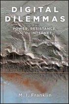 Книга Digital Dilemmas -Power, Resistance, and the Internet