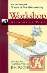 Книга Workshop Methods of Work : The Best Tips from 25 Years of Fine Woodworking