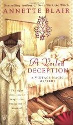 Книга A Veiled Deception (A Vintage Magic Mystery)
