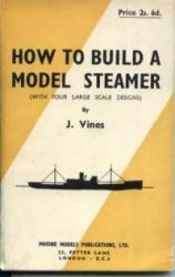 Книга How to Build a Model Steamer (with four large scale designs)