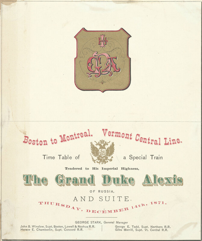 Boston to Montreal, Vermont Central Line - time table of a special train tendered to His Imperial Highness, the Grand Duke Alexis of Russia, Thursday, December 14th, 1871