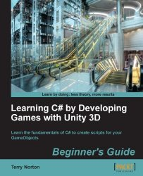 Книга Learning C# by Developing Games with Unity 3D Beginner's Guide