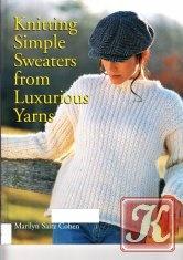 Журнал Knitting Simple Sweaters from Luxurious Yarns