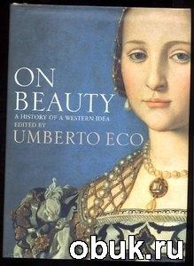 On Beauty. A History Of A Western Idea