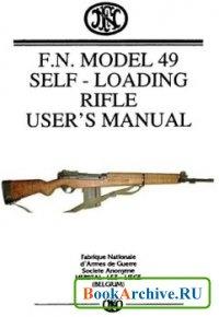 Книга F.N. Model 49 Self - Loading Rifle Users Manual.