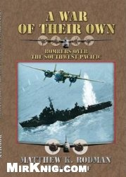 Книга A War of Their Own: Bombers Over the Southwest Pacific