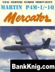 Книга Martin P4M-1/-1Q Mercator (Naval Fighters Series No 37) pdf в rar 100,63Мб