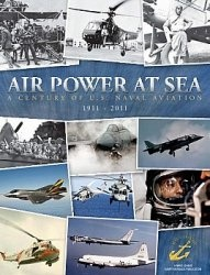 Air Power at Sea: A Century of US Naval Aviation 1911-2011