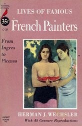 Lives of Famous French Painters: From Ingres to Picasso