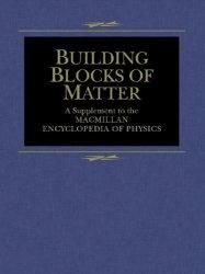 Книга Building Blocks of Matter (MacMillan Science Library)