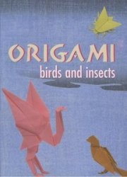 Книга Origami: Birds And Insects