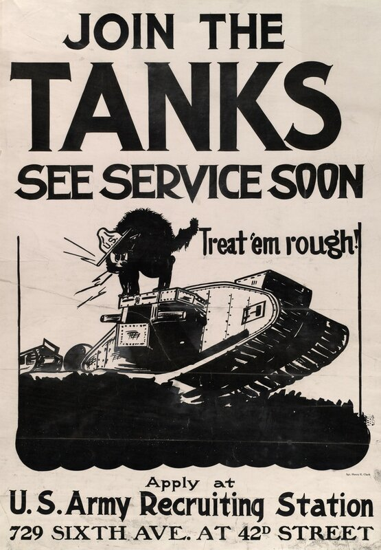 Join the tanks - see service soon - treat 'em rough! - apply at U. S. Army recruiting station - 729 Sixth Ave. at 42 (Henry E. Clark)