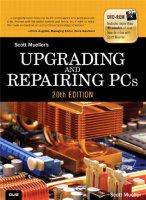 Ремонт и модернизация ПК, 20-е издание / Upgrading and Repairing PCs, 20th Edition (pdf, fb2, ebup)
