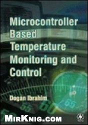 Книга Microcontroller Based Temperature Monitoring and Control