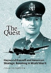 Книга The Quest: Haywood Hansell and American Strategic Bombing in World War II