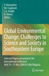 Книга Global Environmental Change: Challenges to Science and Society in Southeastern Europe: Selected Papers presented in the International Conference held 19-21 May 2008 in Sofia Bulgaria