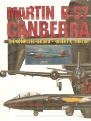 Книга Martin B-57 Canberra: The Complete Record
