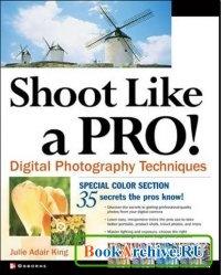 Книга Shoot Like a Pro! Digital Photography Techniques