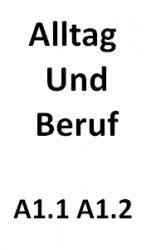 Аудиокнига Alltag und Beruf A1.1 A1.2 (Audio)