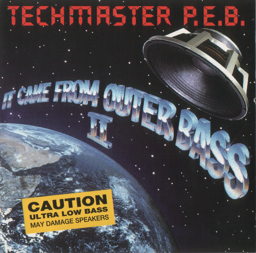 Techmaster P.E.B. - It Came From Outer Bass II (1993) FLAC