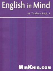 Книга English in Mind 3 (teacher's book+resource pack)
