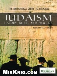 Книга Judaism: History, Belief, and Practice (The Britannica Guide to Religion)