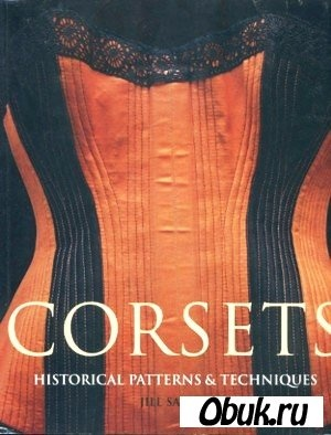Книга Corsets - Historical Patterns and Techniques