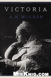Книга Victoria: A Life