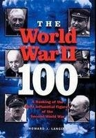 Книга The World War II - 100: A Ranking of the Most Influential Figures of the Second World War