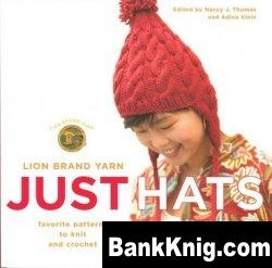 Книга Lion Brand Yarn: Just Hats: Favorite Patterns to Knit and Crochet