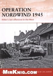 Книга Operation Nordwind 1945: Hitler's last offensive in the West (Osprey Campaign 223)