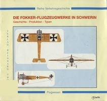 Книга Die Fokker-Flugzeugwerke in Schwerin: Geschichte, Produktion, Typen