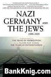 Книга Nazi Germany and the Jews, 1933-1945 pdf (e-book) 2,58Мб