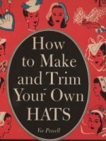 Журнал How to Make and Trim Your Own Hats pdf 34Мб