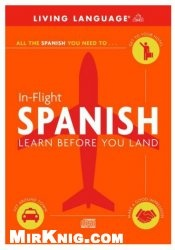 Аудиокнига In-Flight Spanish. Learn Before You Land