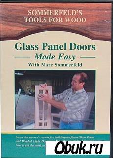 Изготовление панелей с вставками из стекла / Marc Sommerfeld DVD Collection (2000) DVDRip