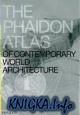 Книга The Phaidon Atlas of Contemporary World Architecture