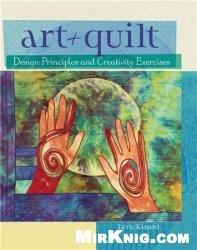 Книга Art + Quilt: Design Principles and Creativity Exercises