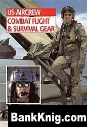 Книга US Aircrew Combat Flight & Survival Gear pdf ocr 106Мб
