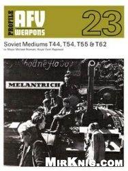 Книга Soviet Medium Tanks T 44,T54,T55 &T62[AFV Weapons Profile 23]