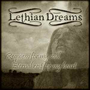 Lethian Dreams :  Requiem for My Soul, Eternal Rest for My Heart