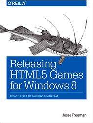 Книга Releasing HTML5 Games for Windows 8