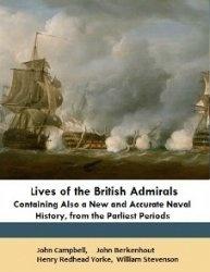 Книга Lives of the British admirals. Volume 3