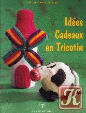 Книга Idées cadeaux en tricotin